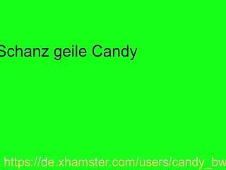 Schwanz geile Candy