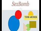 Sexbomb - Tom Jones