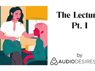 The lecturer pt i erotic audio porn for...